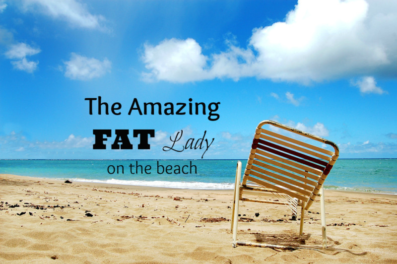 The Amazing Fat Lady on the Beach